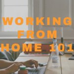 Working From Home: Tips For Productivity And Communication