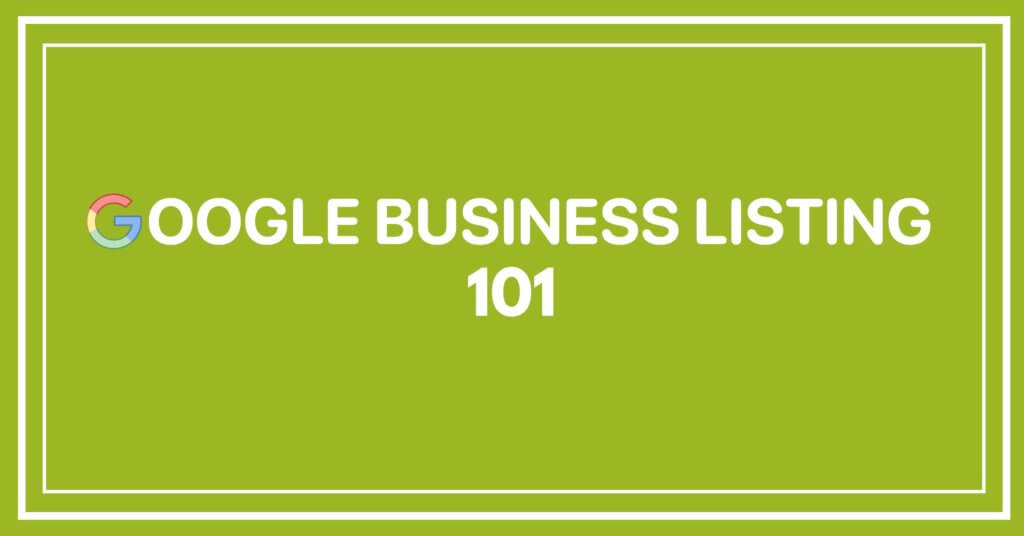 Google Business Listing 101