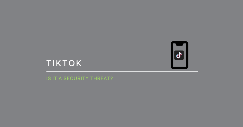 Is TikTok a security threat?