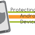 Protecting Your Android Device from Viruses and Malware
