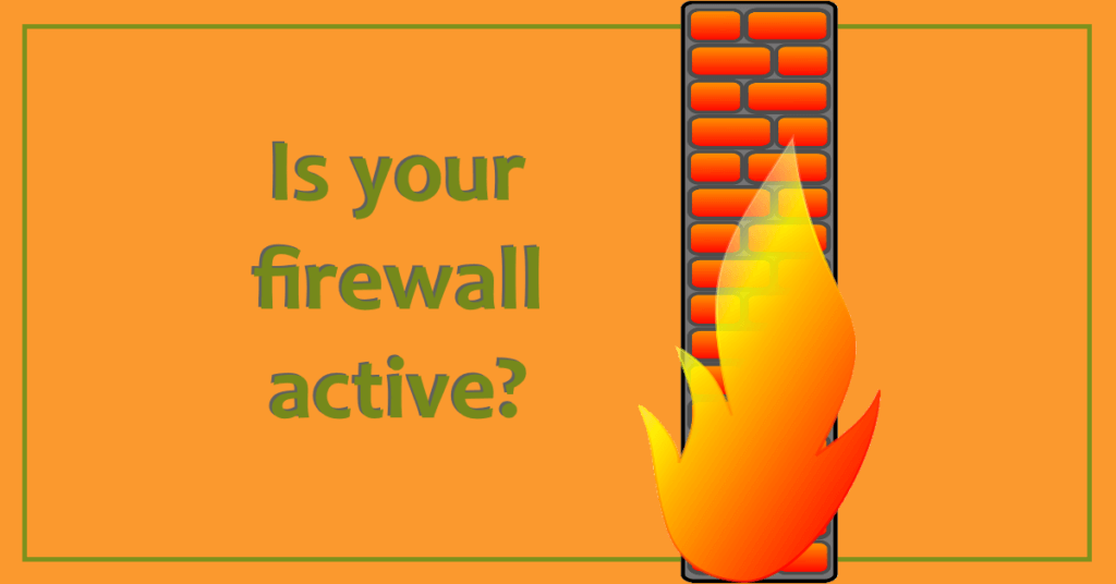 Is your firewall active?