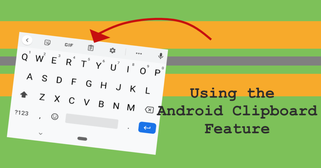 How to use the Android clipboard