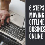 6 Steps For Moving Your Offline Business Online