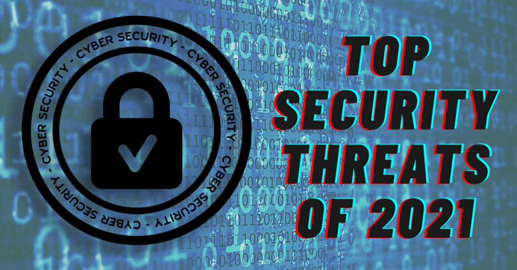Top Security Threats of 2021