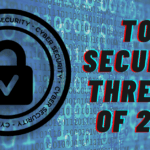 The Top Cybersecurity Threats of 2021 and How to Stop Them