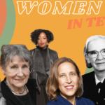 Women in Tech: 6 Women Who Helped Make Our Modern World