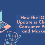 How the iOS 14.5 Update is Changing Consumer Privacy and Marketing