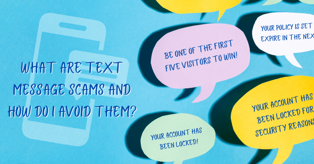 What are Text Message Scams and How do I Avoid Them?